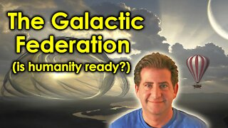 Is Humanity Ready to Meet the Galactic Federation?