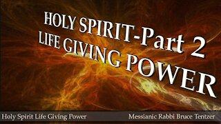 Holy Spirit Life Giving Power Part 2