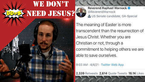 DDoS- Sen. Warnock Says We Don't Need Jesus Because We Can Save Ourselves