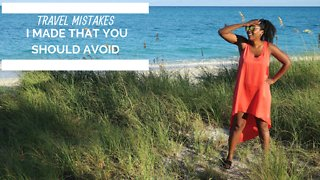 Travel mistakes that you definitely should avoid