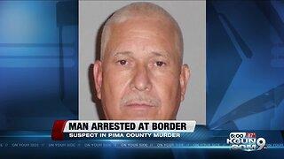 Pima County murder suspect arrested at border