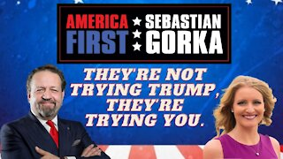 They're not trying Trump, they're trying you. Jenna Ellis with Sebastian Gorka on AMERICA First