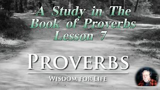 Proverbs, Lesson 7, on Down to Earth But Heavenly Minded Podcast