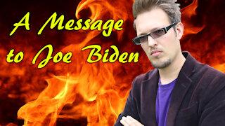 A Message to Joe Biden