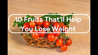 10 Fruits That'll Help You Lose Weight Body Health