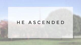8.23.20 Sunday Sermon - HE ASCENDED