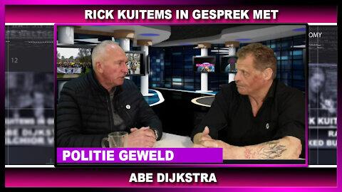 Rick Kuitems in gesprek met Abe Drijkstra update politie geweld
