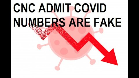 CNC ADMIT COVID NUMBERS ARE FAKE.