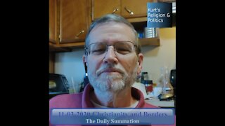 20201103 Christianity and Borders - The Daily Summation