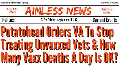 Potatohead Orders VA To Stop Treating Unvaxxed Vets & How Many Vaxx Deaths A Day Is OK?