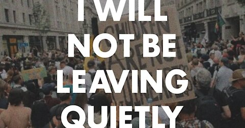 YOUR SONG - I WILL NOT BE LEAVING QUIETLY
