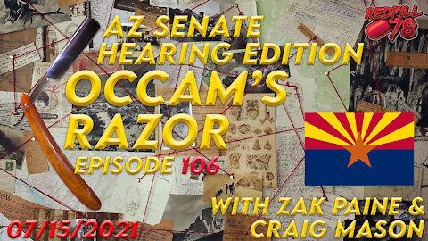 Occam's Razor Ep. 106 - AZ Senate Hearing Findings
