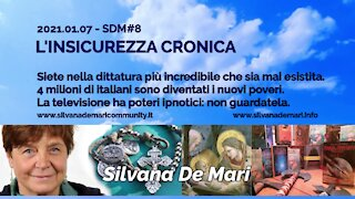 Silvana De Mari - L'INSICUREZZA CRONICA - 2021.01.07 - SDM#8