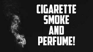 Cigarette Smoke and Perfume