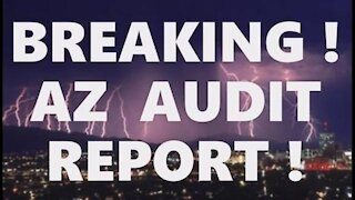 BREAKING! AZ Audit Released! 270,000 Fraudulent Votes! Maricopa County Canvass Initial Report Claims