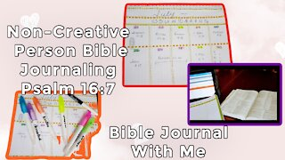 Non-Creative Person Bible Journaling Psalm 16:7