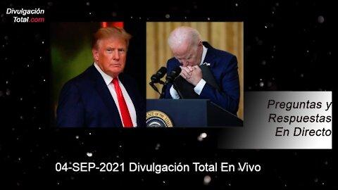 04-SEP-2021 Divulgación Total En Vivo