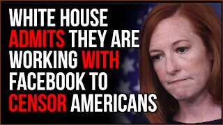 White House Admits Working With Facebook To Censor The Free Speech Of American Citizens