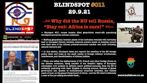 """Blindspot #011 —>> Why did the EU tell Russia, """"Stay out - Africa is ours"""" <<—"""
