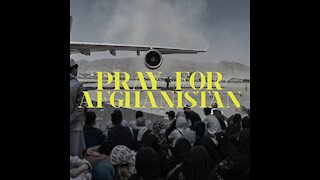 Let us pray for Afghanistan
