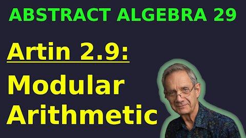 Modular Arithmetic (Artin 2.9) | Abstract Algebra 29