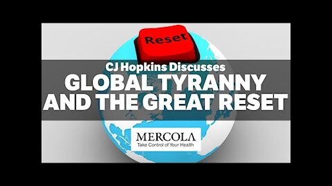 Global Tyranny and the Great Reset- Interview with CJ Hopkins
