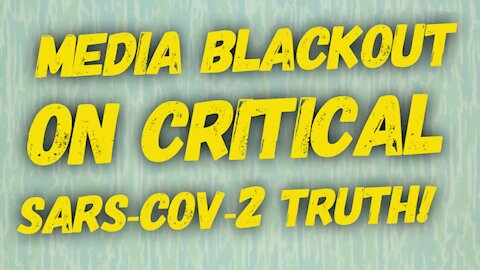 US Media Blackout On Critical SARS-CoV-2 facts