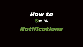 How to Rumble: Notifications