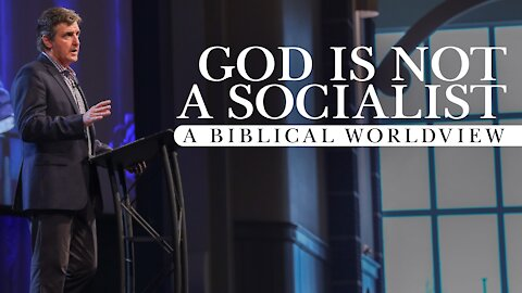 God Is Not a Socialist - A Biblical Worldview - Find the Truth