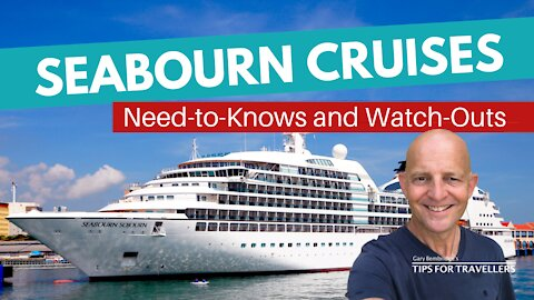 Seabourn Cruises : 4 Key Need-to-Knows and Watch-Outs