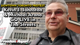 Toronto Lockdown Protest with Kevin J Johnston and Michael Arana