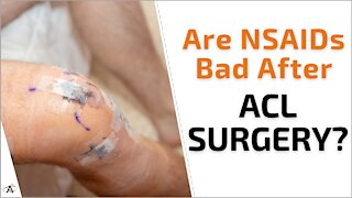 Are NSAIDs Bad After an ACL Surgery?