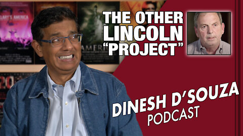 """THE OTHER LINCOLN """"PROJECT"""" Dinesh D'Souza Podcast Ep17"""