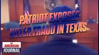 Patriot Exposes Voter Fraud In Texas -