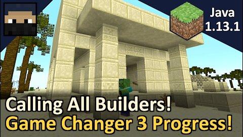 Calling All Builders! Game Changer 3 Progress Update! Minecraft Java 1.13.1