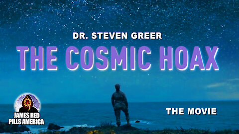 The Cosmic Hoax (The Movie): An Exposé by Dr. Steven Greer - COMMERCIAL FREE