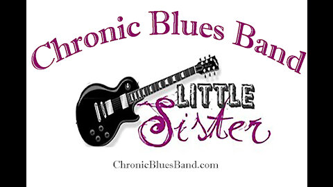 Chronic Blues Band performs Little Sister