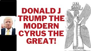 Trump the modern Cyrus the Great