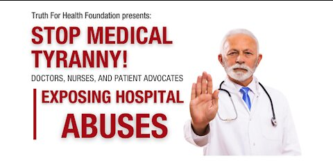 Medical Freedom: Stop Medical Tyranny - Exposing Hospital Abuses