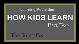How Kids Learn #2: Learning Modalities