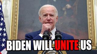 Biden Will UNITE this Country!