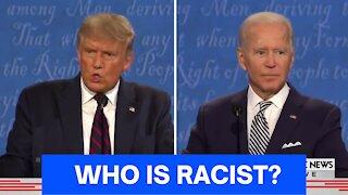WHO IS RACIST? TRUMP vs BIDEN