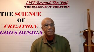 THE SCIENCE OF CREATION - GOD'S DESIGN