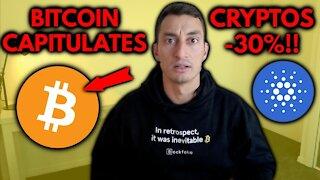 BITCOIN CAPITULATION   CRYPTOS -30% - Let's Talk!
