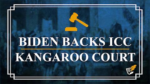 Biden Backs the ICC Kangaroo Court
