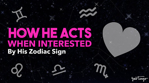How He Acts When Interested (And Not Just A Big Flirt), By His Zodiac Sign
