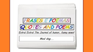 Funny news: Mad dog... [Quotes and Poems]