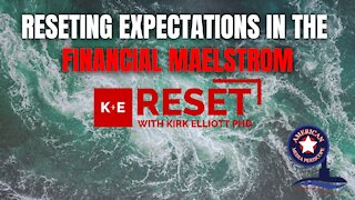 Resetting Expectations in the Financial Maelstrom