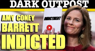 Amy Coney Barrett Indicted - Report by David Zublick - Dark Outpost - 03/30/21