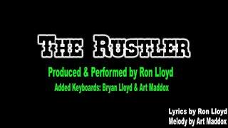 "Ron Lloyd - ""The Rustler"""